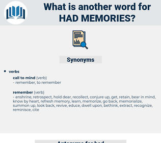 had memories, synonym had memories, another word for had memories, words like had memories, thesaurus had memories