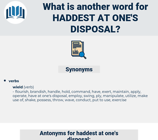 haddest at one's disposal, synonym haddest at one's disposal, another word for haddest at one's disposal, words like haddest at one's disposal, thesaurus haddest at one's disposal