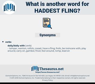 haddest fling, synonym haddest fling, another word for haddest fling, words like haddest fling, thesaurus haddest fling