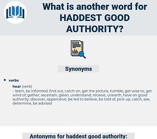 haddest good authority, synonym haddest good authority, another word for haddest good authority, words like haddest good authority, thesaurus haddest good authority