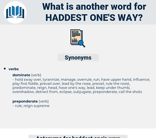haddest one's way, synonym haddest one's way, another word for haddest one's way, words like haddest one's way, thesaurus haddest one's way