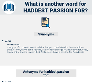 haddest passion for, synonym haddest passion for, another word for haddest passion for, words like haddest passion for, thesaurus haddest passion for
