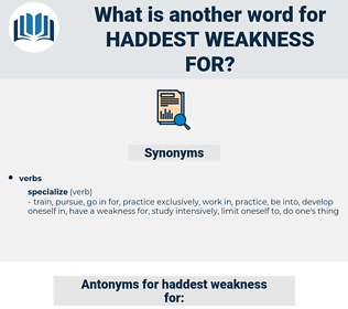 haddest weakness for, synonym haddest weakness for, another word for haddest weakness for, words like haddest weakness for, thesaurus haddest weakness for