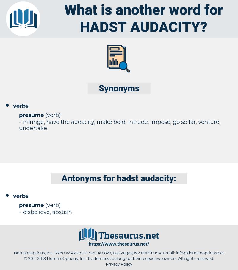 hadst audacity, synonym hadst audacity, another word for hadst audacity, words like hadst audacity, thesaurus hadst audacity