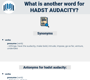 hadst audacity, synonym hadst audacity, another word for hadst audacity, words like hadst audacity, thesaurus hadst audacity