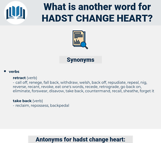 hadst change heart, synonym hadst change heart, another word for hadst change heart, words like hadst change heart, thesaurus hadst change heart