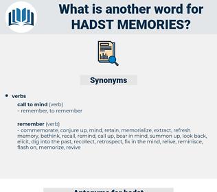 hadst memories, synonym hadst memories, another word for hadst memories, words like hadst memories, thesaurus hadst memories