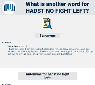 hadst no fight left, synonym hadst no fight left, another word for hadst no fight left, words like hadst no fight left, thesaurus hadst no fight left