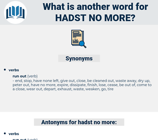 hadst no more, synonym hadst no more, another word for hadst no more, words like hadst no more, thesaurus hadst no more