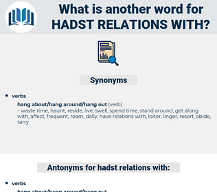 hadst relations with, synonym hadst relations with, another word for hadst relations with, words like hadst relations with, thesaurus hadst relations with