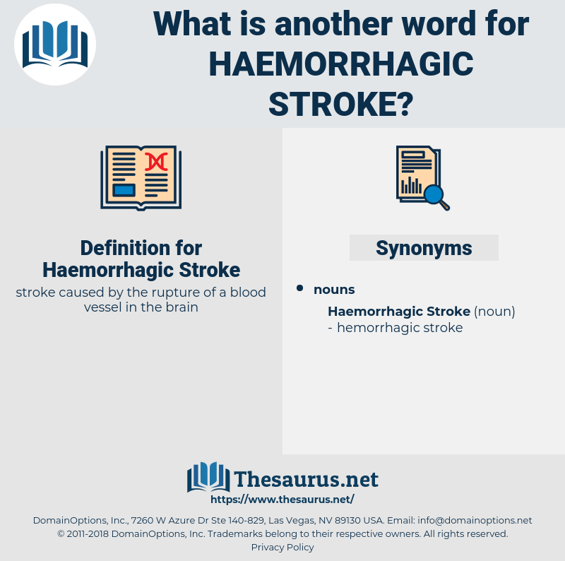 Haemorrhagic Stroke, synonym Haemorrhagic Stroke, another word for Haemorrhagic Stroke, words like Haemorrhagic Stroke, thesaurus Haemorrhagic Stroke
