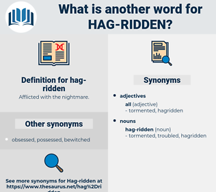 hag-ridden, synonym hag-ridden, another word for hag-ridden, words like hag-ridden, thesaurus hag-ridden