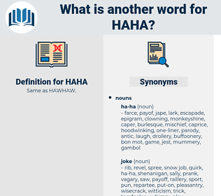HAHA, synonym HAHA, another word for HAHA, words like HAHA, thesaurus HAHA