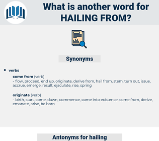 hailing from, synonym hailing from, another word for hailing from, words like hailing from, thesaurus hailing from