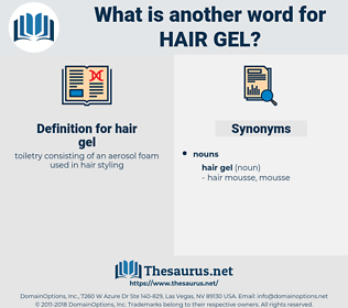 hair gel, synonym hair gel, another word for hair gel, words like hair gel, thesaurus hair gel