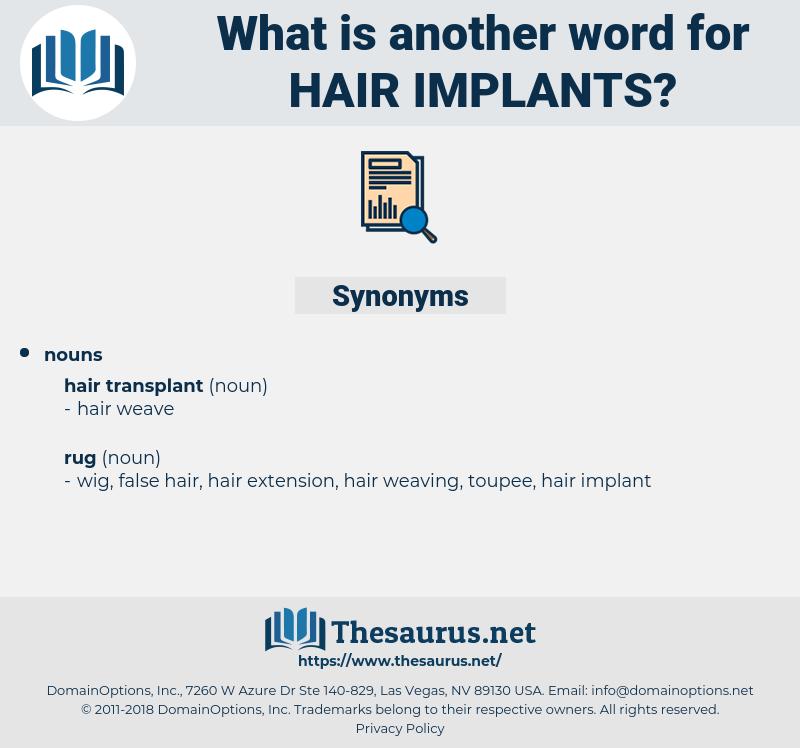 hair implants, synonym hair implants, another word for hair implants, words like hair implants, thesaurus hair implants