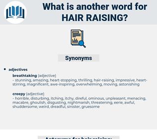 hair-raising, synonym hair-raising, another word for hair-raising, words like hair-raising, thesaurus hair-raising