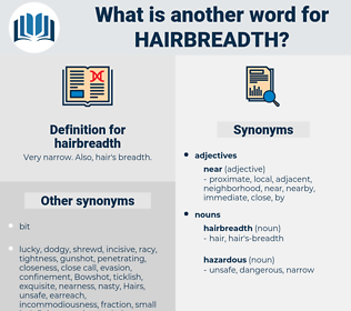 hairbreadth, synonym hairbreadth, another word for hairbreadth, words like hairbreadth, thesaurus hairbreadth