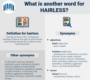 hairless, synonym hairless, another word for hairless, words like hairless, thesaurus hairless