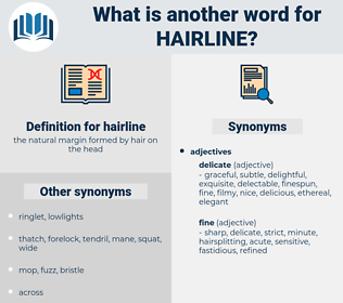 hairline, synonym hairline, another word for hairline, words like hairline, thesaurus hairline