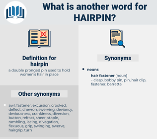 hairpin, synonym hairpin, another word for hairpin, words like hairpin, thesaurus hairpin