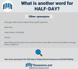 half-day, synonym half-day, another word for half-day, words like half-day, thesaurus half-day