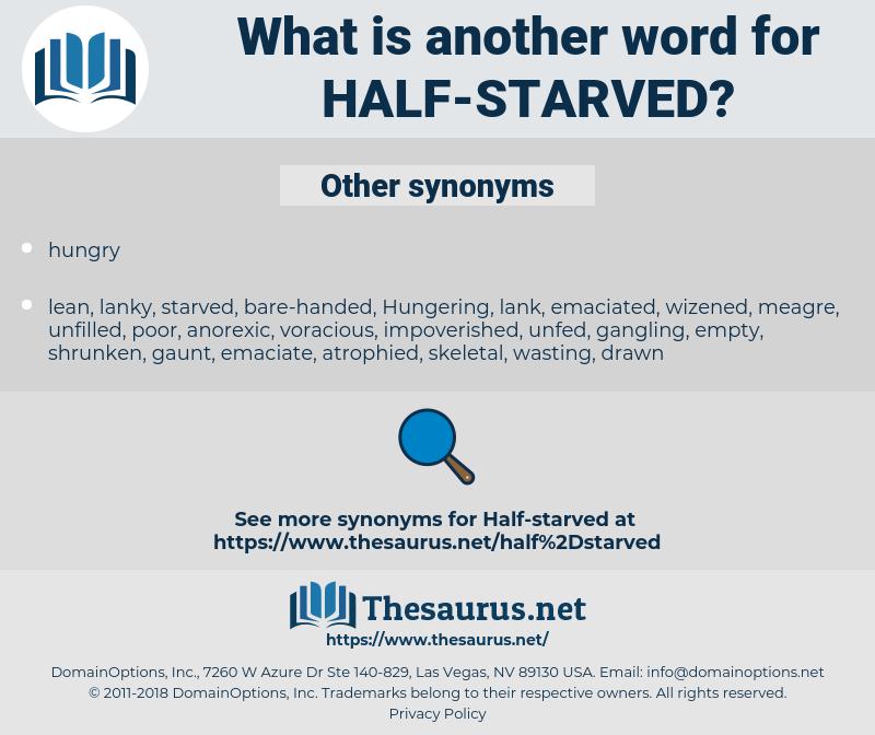 half-starved, synonym half-starved, another word for half-starved, words like half-starved, thesaurus half-starved