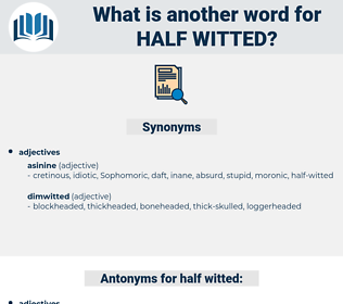 half-witted, synonym half-witted, another word for half-witted, words like half-witted, thesaurus half-witted