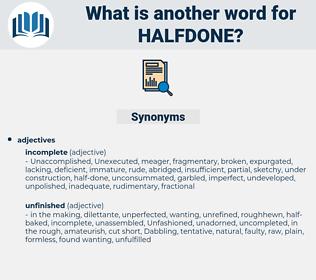 halfdone, synonym halfdone, another word for halfdone, words like halfdone, thesaurus halfdone