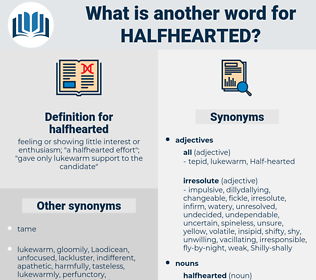 halfhearted, synonym halfhearted, another word for halfhearted, words like halfhearted, thesaurus halfhearted