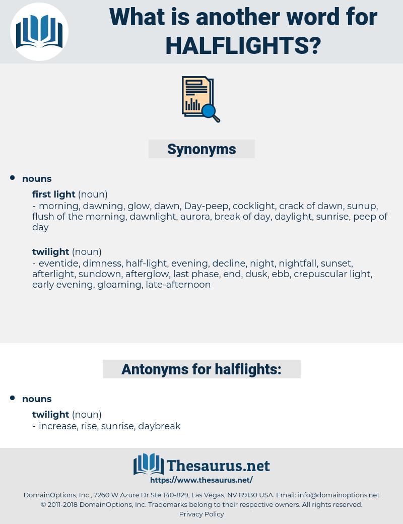 halflights, synonym halflights, another word for halflights, words like halflights, thesaurus halflights