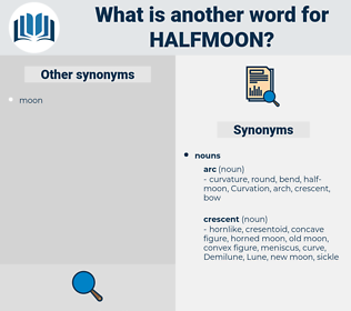 halfmoon, synonym halfmoon, another word for halfmoon, words like halfmoon, thesaurus halfmoon
