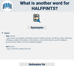 halfpints, synonym halfpints, another word for halfpints, words like halfpints, thesaurus halfpints