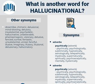 hallucinational, synonym hallucinational, another word for hallucinational, words like hallucinational, thesaurus hallucinational
