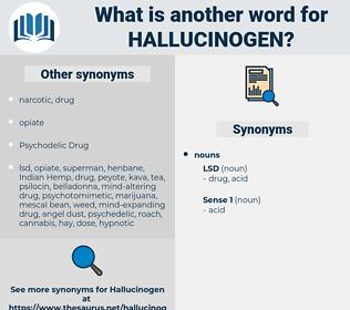 hallucinogen, synonym hallucinogen, another word for hallucinogen, words like hallucinogen, thesaurus hallucinogen
