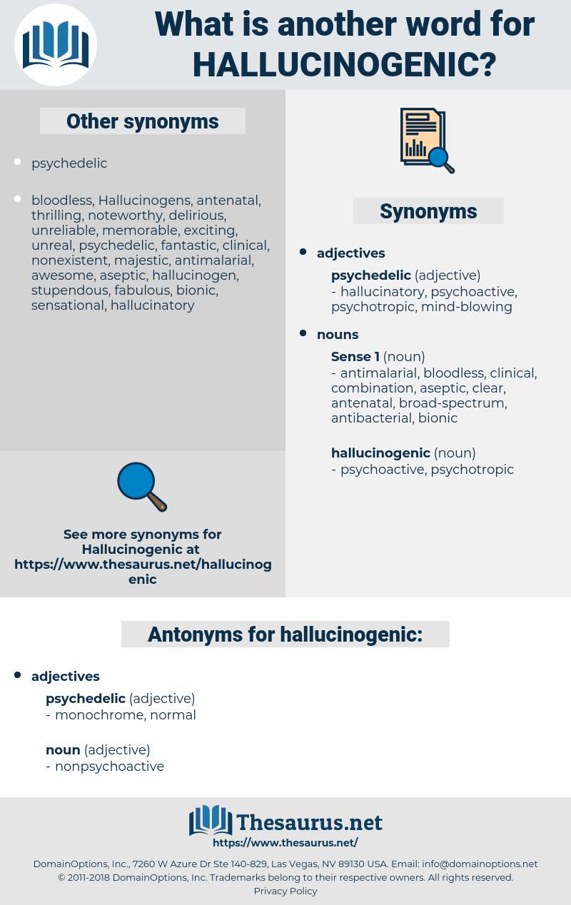 hallucinogenic, synonym hallucinogenic, another word for hallucinogenic, words like hallucinogenic, thesaurus hallucinogenic