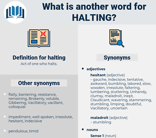 halting, synonym halting, another word for halting, words like halting, thesaurus halting