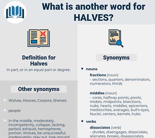 Halves, synonym Halves, another word for Halves, words like Halves, thesaurus Halves