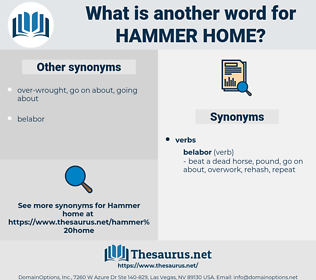 hammer home, synonym hammer home, another word for hammer home, words like hammer home, thesaurus hammer home