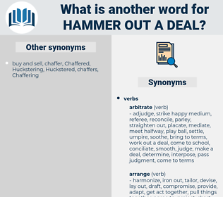 hammer out a deal, synonym hammer out a deal, another word for hammer out a deal, words like hammer out a deal, thesaurus hammer out a deal