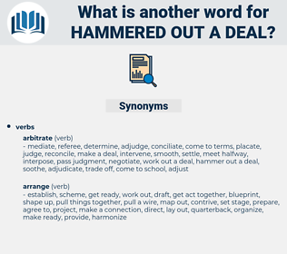 hammered out a deal, synonym hammered out a deal, another word for hammered out a deal, words like hammered out a deal, thesaurus hammered out a deal