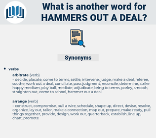 hammers out a deal, synonym hammers out a deal, another word for hammers out a deal, words like hammers out a deal, thesaurus hammers out a deal