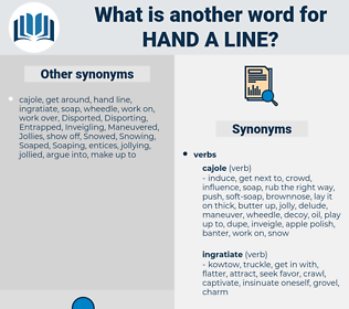 hand a line, synonym hand a line, another word for hand a line, words like hand a line, thesaurus hand a line