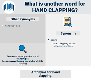 hand clapping, synonym hand clapping, another word for hand clapping, words like hand clapping, thesaurus hand clapping