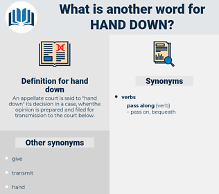 hand down, synonym hand down, another word for hand down, words like hand down, thesaurus hand down