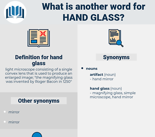 hand glass, synonym hand glass, another word for hand glass, words like hand glass, thesaurus hand glass
