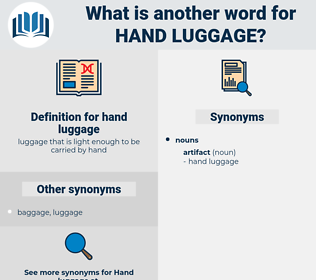 hand luggage, synonym hand luggage, another word for hand luggage, words like hand luggage, thesaurus hand luggage