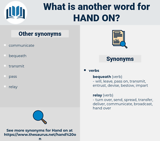 hand on, synonym hand on, another word for hand on, words like hand on, thesaurus hand on