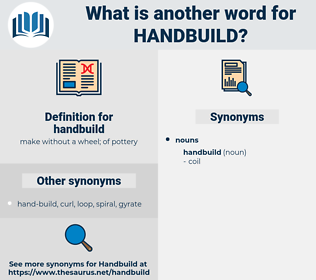 handbuild, synonym handbuild, another word for handbuild, words like handbuild, thesaurus handbuild