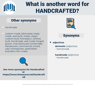 handcrafted, synonym handcrafted, another word for handcrafted, words like handcrafted, thesaurus handcrafted
